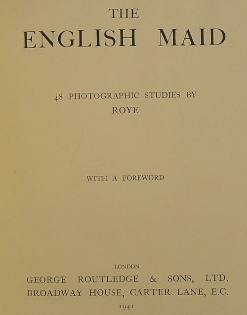 Horace Roye- The English Maid George Routledge & Sons,London.1939