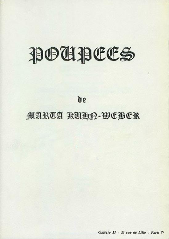 Poupées de Marta Kuhn Weber , par Antonio Gálvez( photographies)   Severo Sarduy ( poesie) et Poupées de Marta Kuhn Weber ( texte) Editeur Galeie 13, Paris 1974